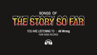 "The Story So Far ""All Wrong"""