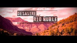 Baixar [REPORTAJE] Desastre en el río Ñuble: megaproyectos hidroeléctricos en una reserva de la Biosfera