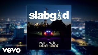 Paul Wall - Steady Mobbin (Audio) ft. Stunna Bam