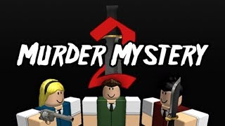 LET ME BE MURDEROUS!!! Murder Mystery 2 - ROBLOX