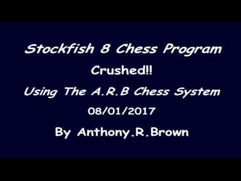 Stockfish 8 Chess Program Crushed!! - Using The A.R.B Chess System