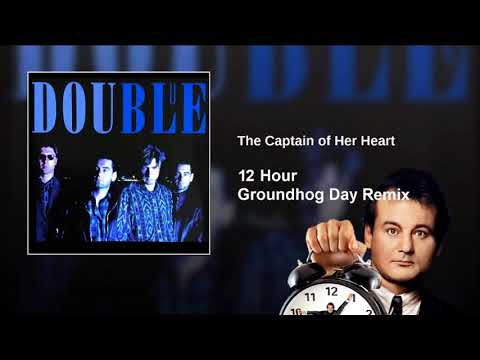 Double - The Captain Of Her Heart - 12 Hour Groundhog Day Remix
