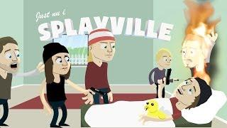 Just nu i Splayville...   Episod 2