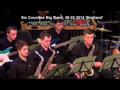 Six Counties Big Band, 08.02.2014 finale 'Birdland'