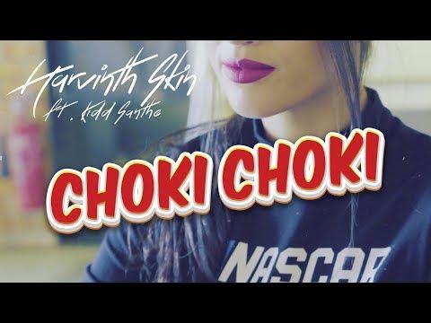 #CHOKICHOKI - Harvinth Skin ft. Kidd Santhe