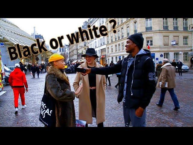 Les filles de Paris préfèrent les gars noirs ou les blancs ? (Part 2)