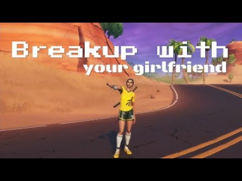 Breakup With Your Girlfriend Ariana Grande Fortnite Montage