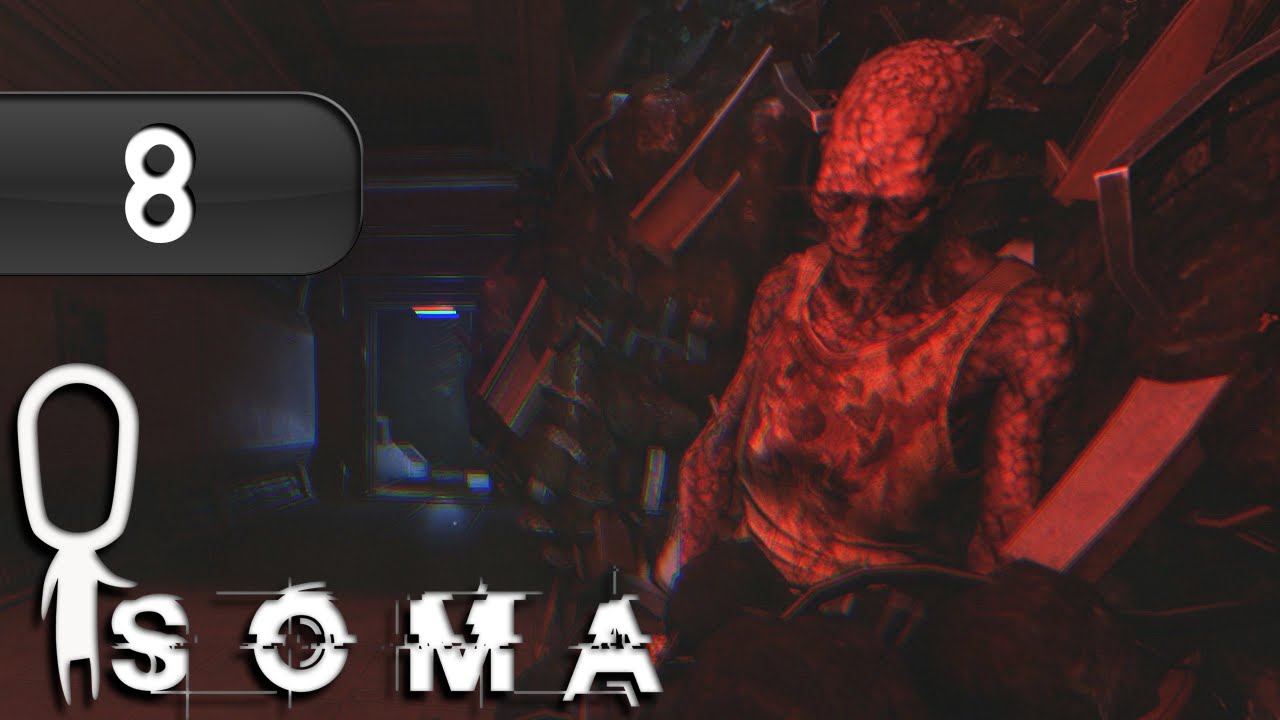 Let\u0027s Play ▻ SOMA - Part 8 - The Proxy - YouTube