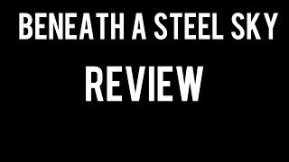 Games You Might Not Have Tried: Beneath a Steel Sky