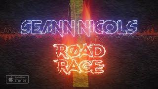 Seann Nicols - Road Rage (Official Lyric Video)