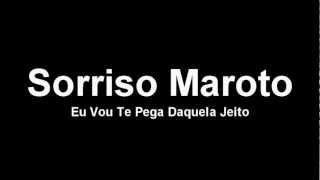 Sorriso Maroto - Se Eu Te Pego Te Envergo [ Audio DVD 2012 ]