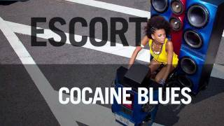 "Escort - ""Cocaine Blues"""