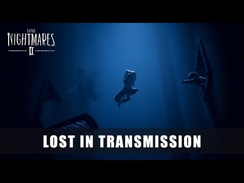 LITTLE NIGHTMARES II – Lost in Transmission Trailer