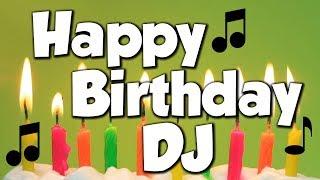 Happy Birthday DJ! A Happy Birthday Song!