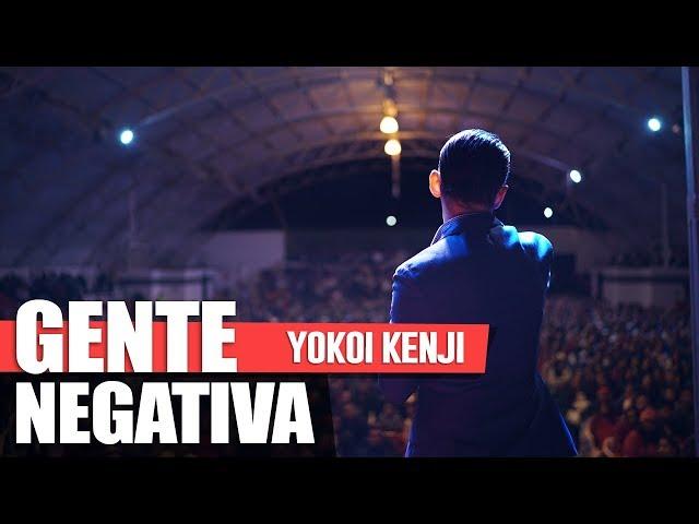 GENTE NEGATIVA | YOKOI KENJI