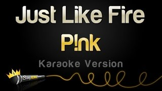 Pink - Just Like Fire (Karaoke Version)