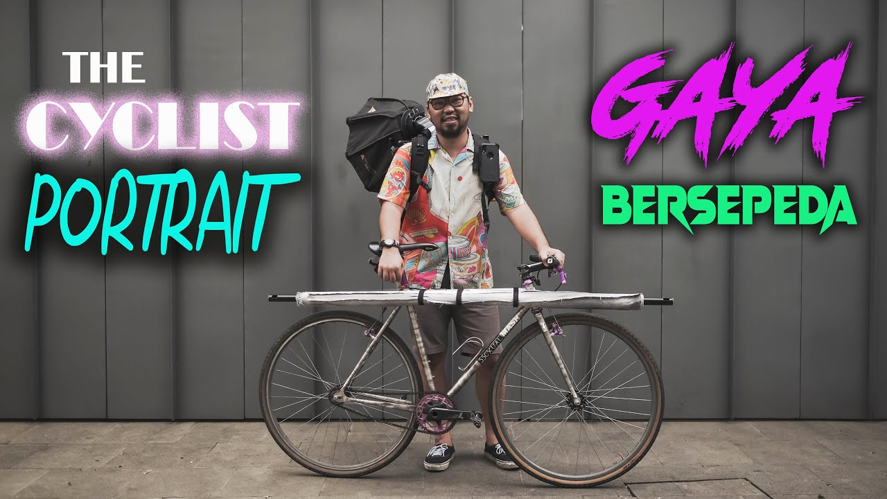 THE CYCLIST PORTRAIT : BINCANG GAYA ft. PANJI INDRA