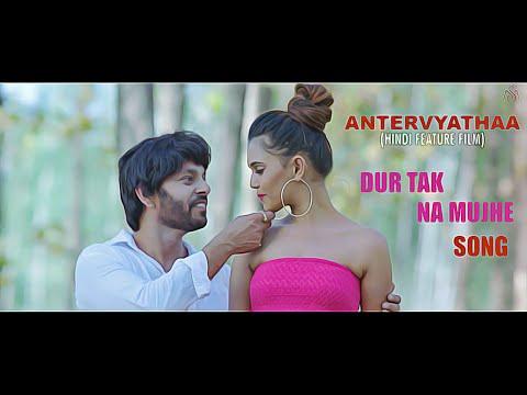 dur-tak-na-tujhe-|-antervyathaa-bollywood-film-|-latest-hindi-bollywood-songs-2019