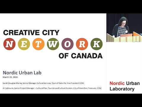 Nordic Urban Lab 2018 - keynote by Creative City Network of Canada