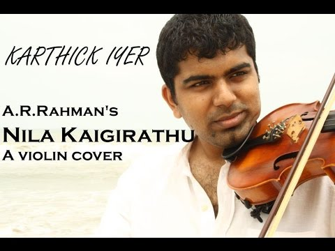 A.R.Rahman's Nila Kaigirathu - A violin cover by Karthick Iyer and Ramprasad Sundar (Indian Violin)