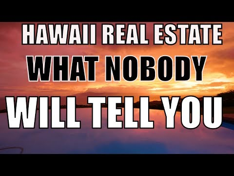 Hawaii Real Estate - What Most Agents Won't Tell You ~ Call 808-298-2030