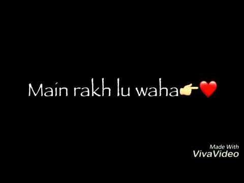 Tujhko Main Rakh Lu Waha ❤ Bollywood New Love Song ❤