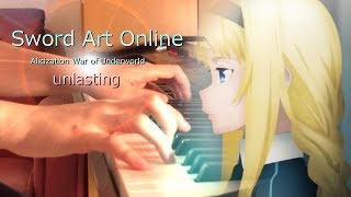 【Sword Art Online Alicization War of Underworld ED /刀劍神域】「unlasting -LiSA」 Piano Cover By Yu Lun