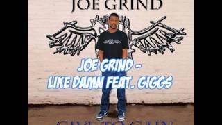 Joe Grind Feat. Giggs - Like Damn