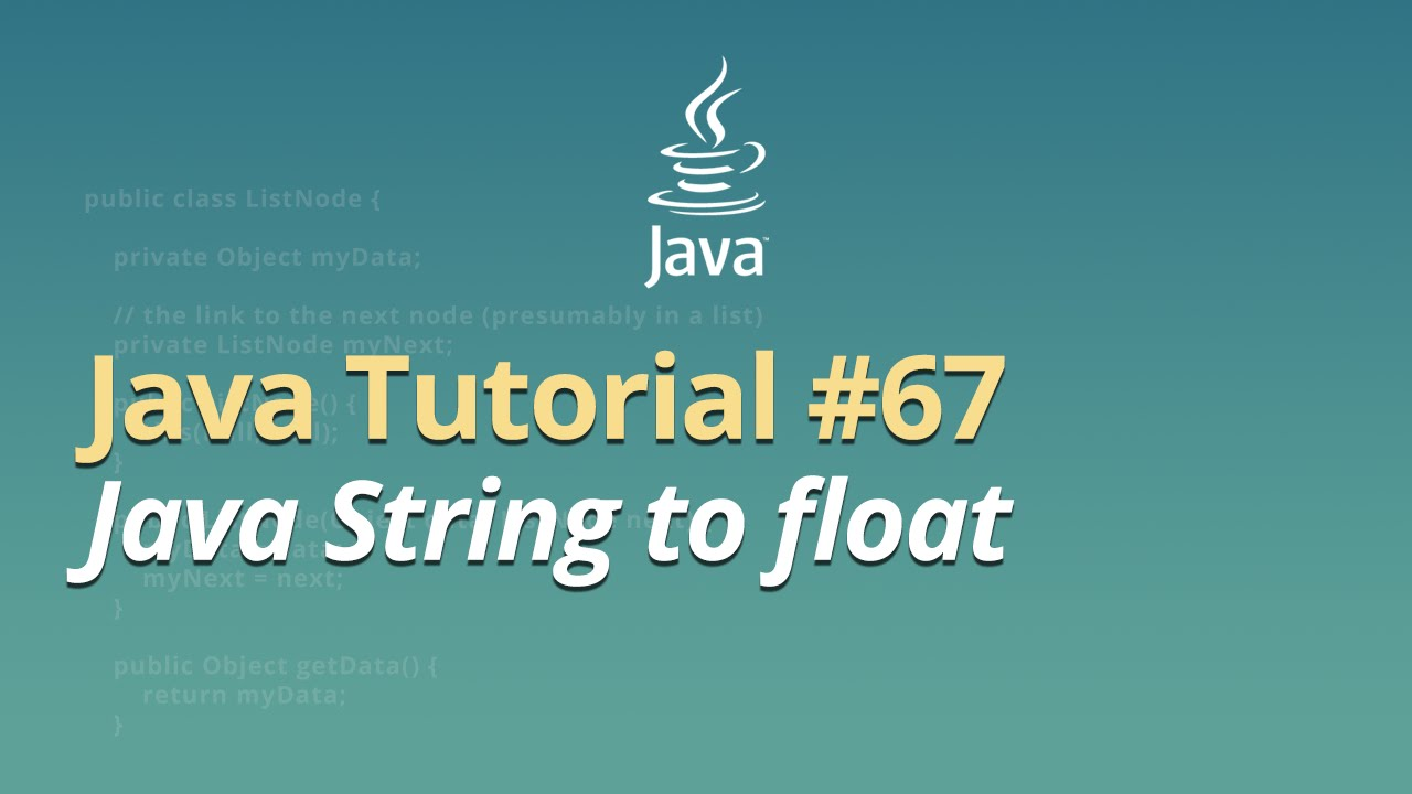 Java Tutorial - #67 - Java String to float