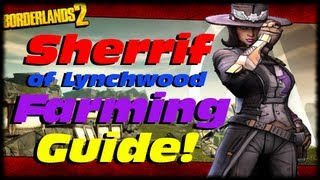 Borderlands 2 Sheriff Of Lynchwood Farming Guide! How To Farm The Law & Sheriffs Badge Fast!