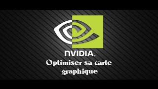 Comment optimiser sa carte graphique Nvidia Geforce
