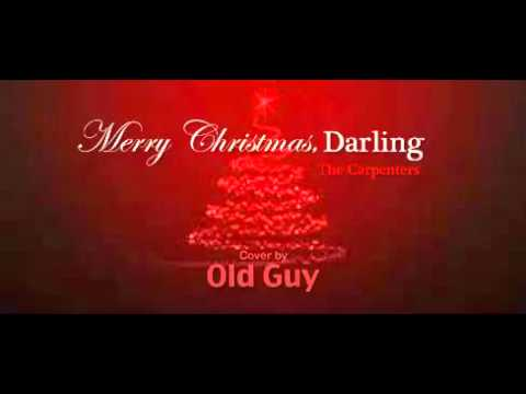 Merry Christmas Darling.Merry Christmas Darling The Carpenters Cover By Old Guy