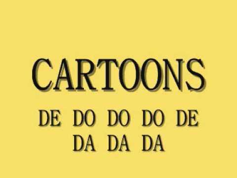 Cartoons - De Do Do Do De Da Da Da