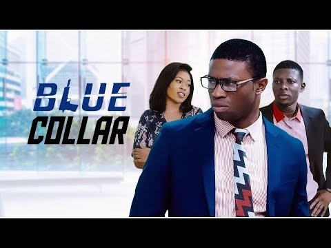 Blue Collar - [Part 1] Latest 2019 Nigerian Nollywood Drama Movie