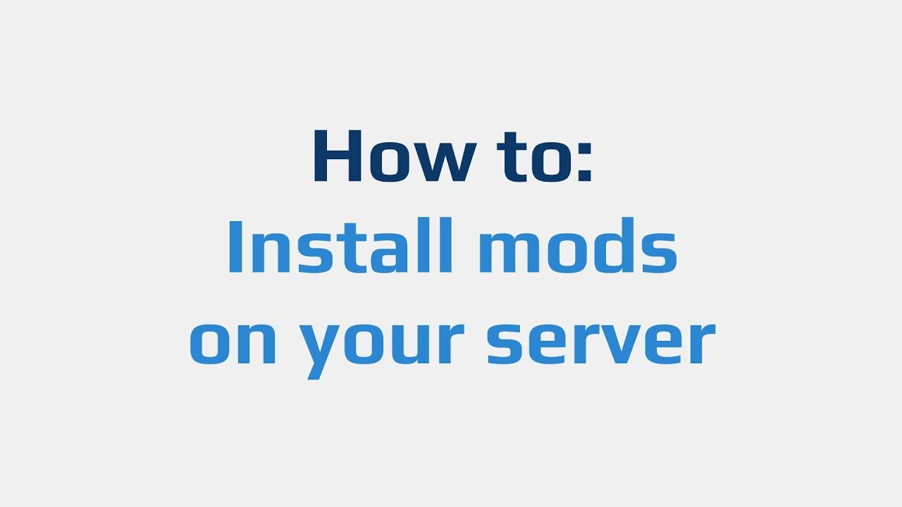 How to: Install mods on your server