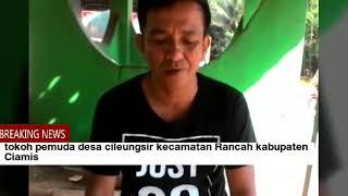 Download Video Tokoh pemuda desa cileungsir kecamatan rancah kabupaten Ciamis MP3 3GP MP4