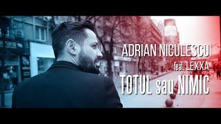 Adrian Niculescu feat Lexxa  Totul sau Nimic (Video)