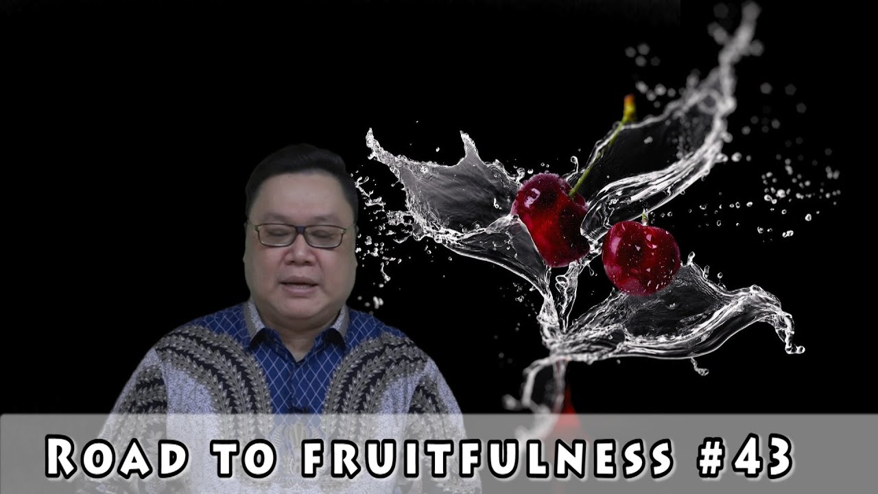 Road To Fruitfulness #43 - Pdt. Rendy A. Chuang