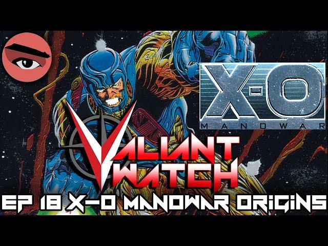 Valiant Watch E018 The Origins of X-O Manowar CLASSIC
