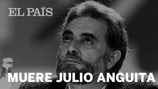 MUERE Julio ANGUITA, histórico dirigente de IZQUIERDA UNIDA, a los 78 años