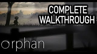 ORPHAN complete walkthrough