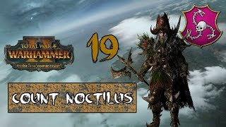 [19] Gathering Storm : Total War Warhammer 2 Count Noctilus