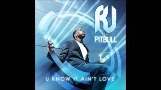 R.J. feat. Pitbull - U Know It Ain