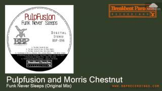 BBP-096 Pulpfusion and Morris Chestnut - Funk Never Sleeps [Funky Breaks]