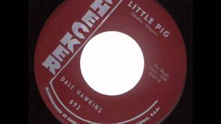 Dale Hawkins   Little Pig  CHECKER 892