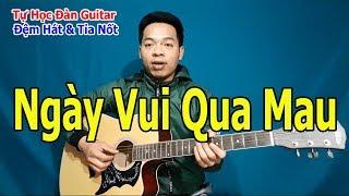 Ngày Vui Qua Mau Guitar Chia Sẻ Đệm Hát Solo Tỉa Nốt Giai Điệu Giọng Am