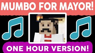 MUMBO FOR MAYOR SONG - HOUR LONG VERSION (OFFICIAL)