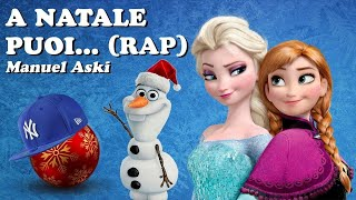 A Natale Puoi RAP - Manuel Aski
