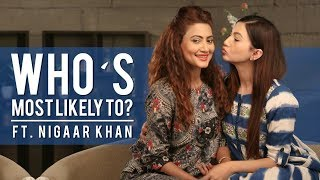 Who's most likely to? Ft. Nigaar Khan | Gauahar Khan