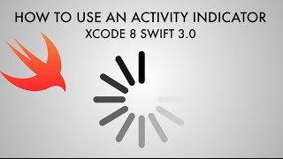 How To Display An Activity Indicator In xCode 8 (Swift 3.0)